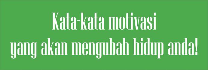 kata-kata motivasi yang akan menginspirasikan anda