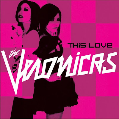 I take back all the nasty things I said about The Veronicas.