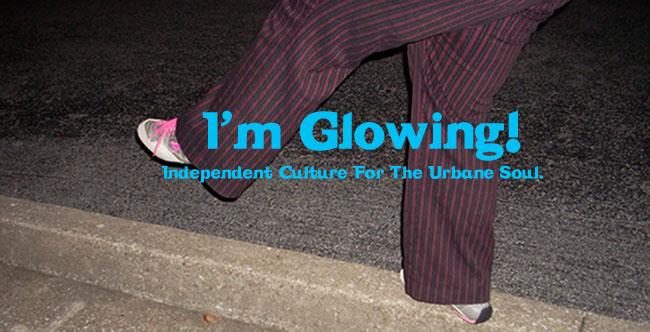 I'm Glowing!