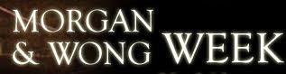 Morgan and Wong Week