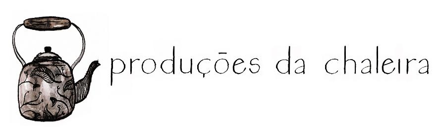 produções da chaleira
