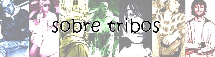 ::.sobre tribos.::