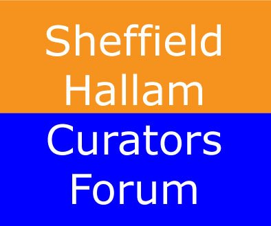 Sheffield Hallam Curators Forum