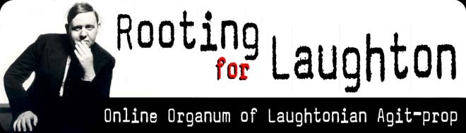 Rooting for Laughton: An online organum for Laughtonian agit-prop