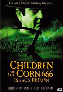 Los Niños Del Maíz 6 / Los Chicos del Maíz 666: El Regreso de Isaac / Cosecha Negra 6