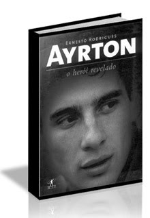 Ayrton Senna Ayrton: O Herói Revelado: Livro