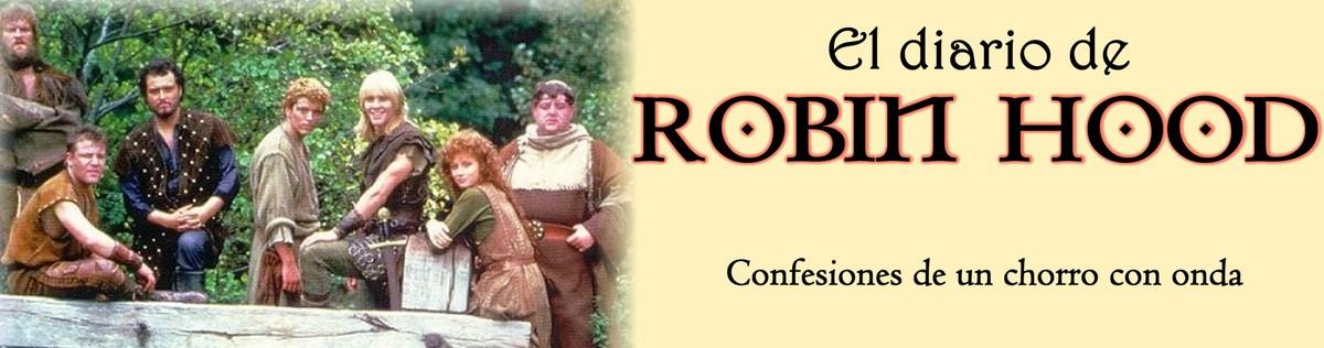 Diario de Robin Hood: confesiones de un chorro con onda