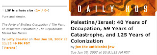 "Screenshot: Daily Kos stitching: Left: ""LGF is a hate site. Pure and simple."", comment by ""Lefty Coaster""; Right: ""Palestine/Israel; 40 Years of Occupation, 59 Years of Catastrophe, and 125 Years of Colonization"", diary title by ""jon the antizionist jew"""