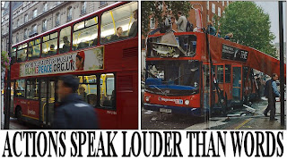 "Picture: ""Islam Is Peace"" UK campaign banner on a bus, alongside one of the buses damaged by the 7/7/2005 UK Islamic terrorism attack; ""Actions Speak Louder Than Words"" as the bottom caption"