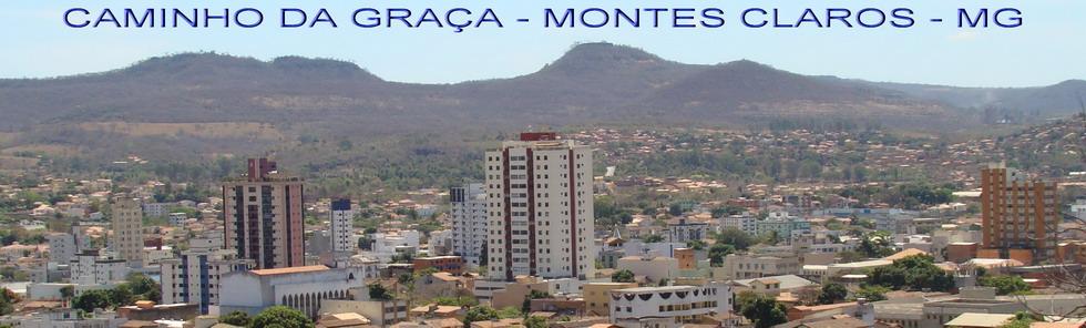 CAMINHO DA GRAÇA - MONTES CLAROS - MG