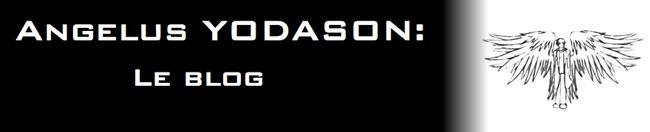 Angelus YODASON: Le Blog