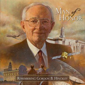 Man of Honor: Remembering Gordon B. Hinckley Music CD