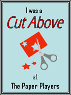 "Paper Players- ""Cut Above"" APP10, APP12, PP17,PP20, PP34, PP56, PP67"