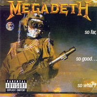 Megadeth So Far, So Good... So What? album cover