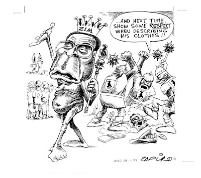 Zapiro does a brilliant caricature of Robert Mugabe. His dress code is not traditional, but thanks to his indiscretion most of the people are without clothes to wear anyway.