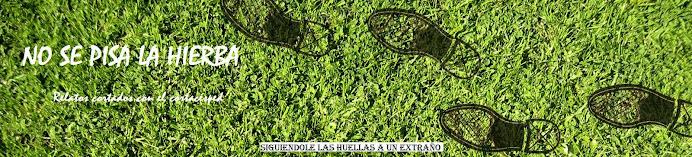 No se pisa la hierba