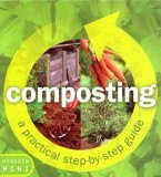 Composting, A Practical Step by Step Guide