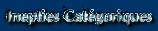 Inepties Catégoriques