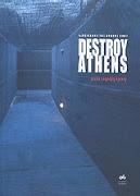 Destroy Athens: μια αφήγηση