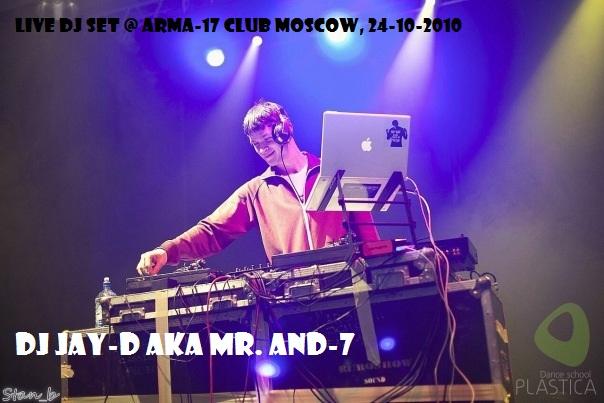"MR. AND-7 ""Live DJ Set @ Arma-17 Club Moscow, 24-10-2010"