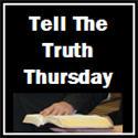 Tell The Truth Thursday