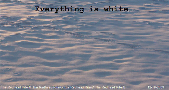 Everything is white.