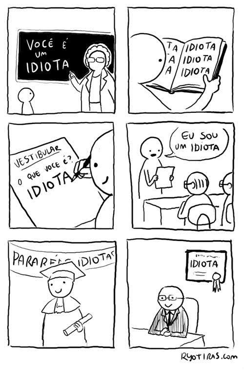 Odisseia Crônica: Você é um idiota