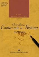 OS MELHORES CONTOS QUE A HISTÓRIA ESCREVEU. Ed. Nova Fronteira. 560 p. R$ 59,90