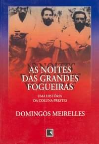 """""""As noites das grandes fogueiras"""" - DOMINGOS MEIRELLES"""