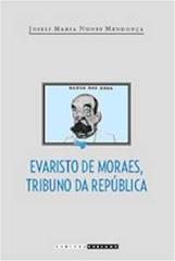 EVARISTO DE MORAES, TRIBUNO DA REPÚBLICA