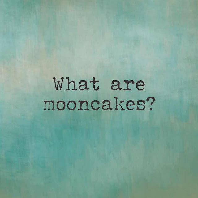 What are mooncakes?