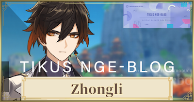 Tikus Nge-BLOG | Build Zhongli DPS dan Support
