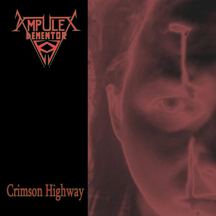 """Ampulex Dementor - """"Crimson Highway"""" (2017)"""