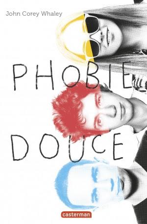 https://liredelivres.blogspot.fr/2017/02/phobie-douce-john-corey-whaley.html