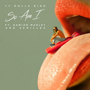 """Ty Dolla $ign - New Song """"So Am I"""" Ft. Skrillex & Damian Marley"""