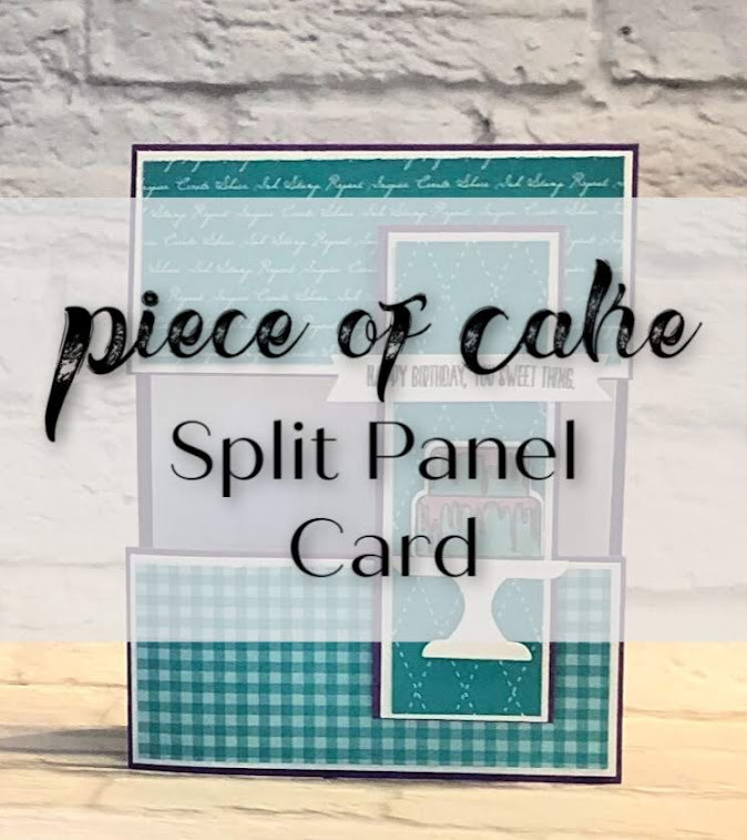 A Split Panel Card Featuring Piece of Cake by Stampin' Up